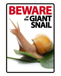 Picture of Beware of the Giant Land Snails Sign