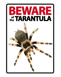 Picture of Beware of the Tarantula Sign